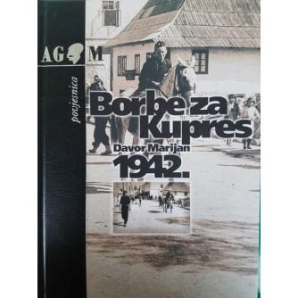 DAVOR MARIJAN : BORBE ZA KUPRES 1942.